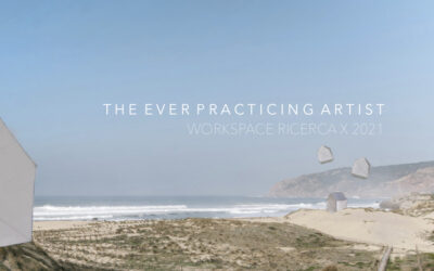 THE EVER PRACTICING ARTIST: open call | Workspace Ricerca X 2021